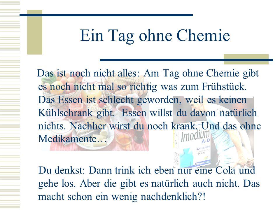Ein Tag ohne Chemie