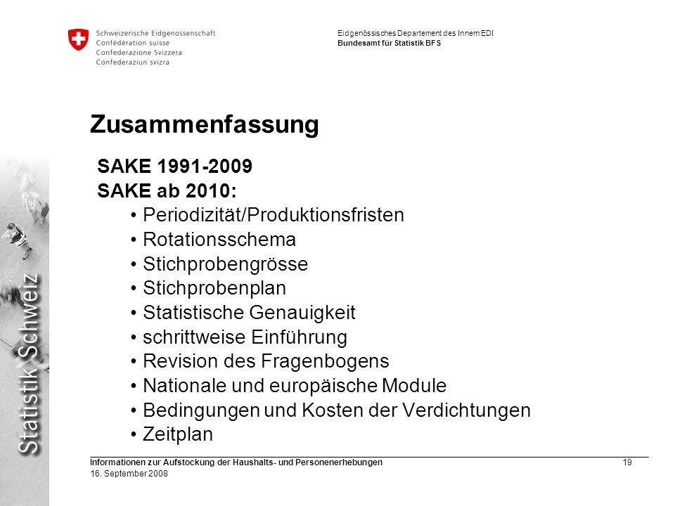 Zusammenfassung SAKE 1991-2009 SAKE ab 2010: