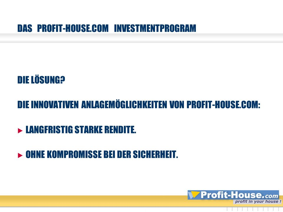 DAS PROFIT-HOUSE.COM INVESTMENTPROGRAM