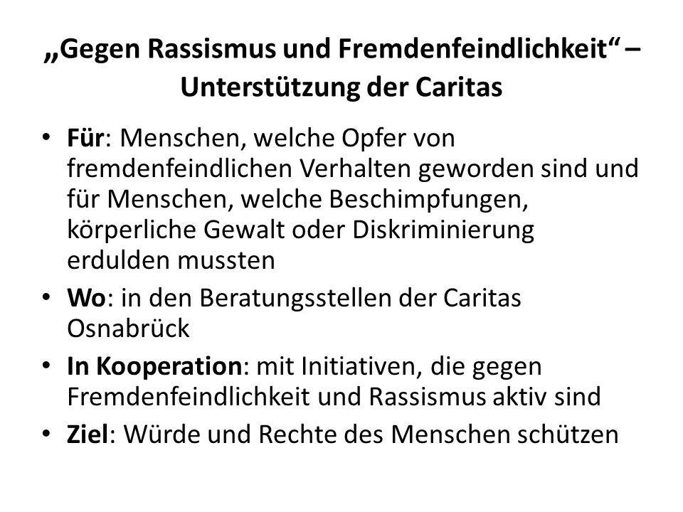 """""""Gegen Rassismus und Fremdenfeindlichkeit – Unterstützung der Caritas"""