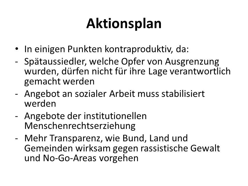Aktionsplan In einigen Punkten kontraproduktiv, da: