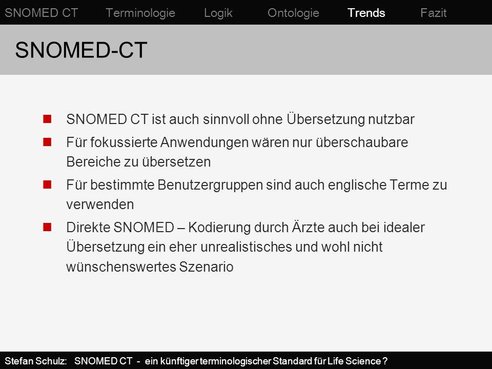 SNOMED-CT SNOMED CT ist auch sinnvoll ohne Übersetzung nutzbar