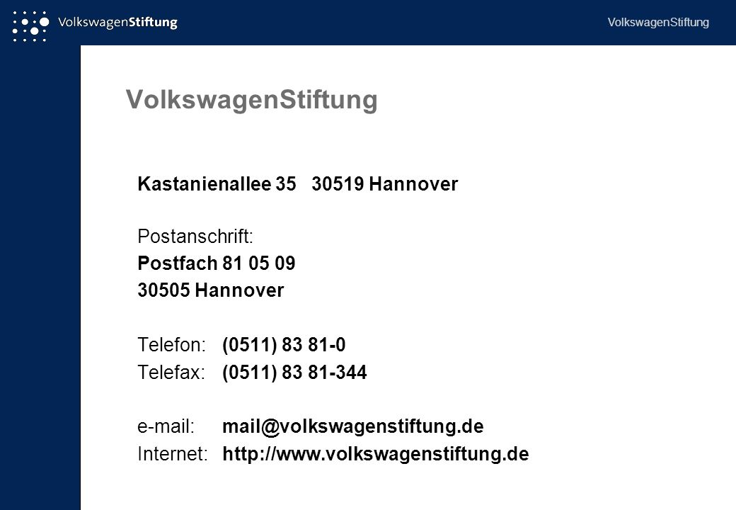 VolkswagenStiftung Kastanienallee 35 30519 Hannover Postanschrift:
