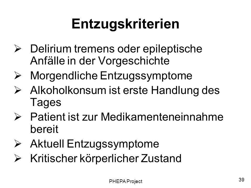 Entzugskriterien Delirium tremens oder epileptische Anfälle in der Vorgeschichte. Morgendliche Entzugssymptome.