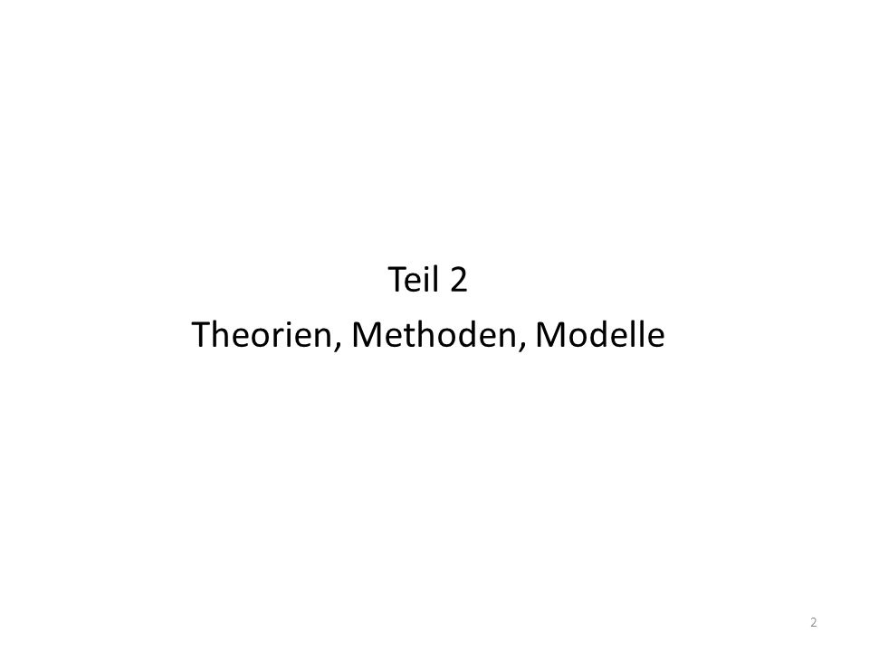 Teil 2 Theorien, Methoden, Modelle