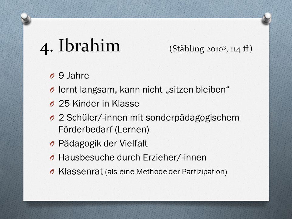 4. Ibrahim (Stähling 20103, 114 ff) 9 Jahre