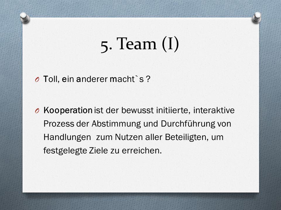5. Team (I) Toll, ein anderer macht`s