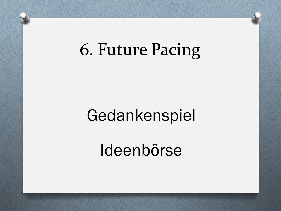 6. Future Pacing Gedankenspiel Ideenbörse