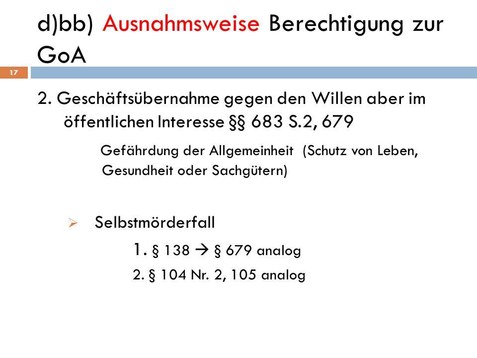 d)bb) Ausnahmsweise Berechtigung zur GoA