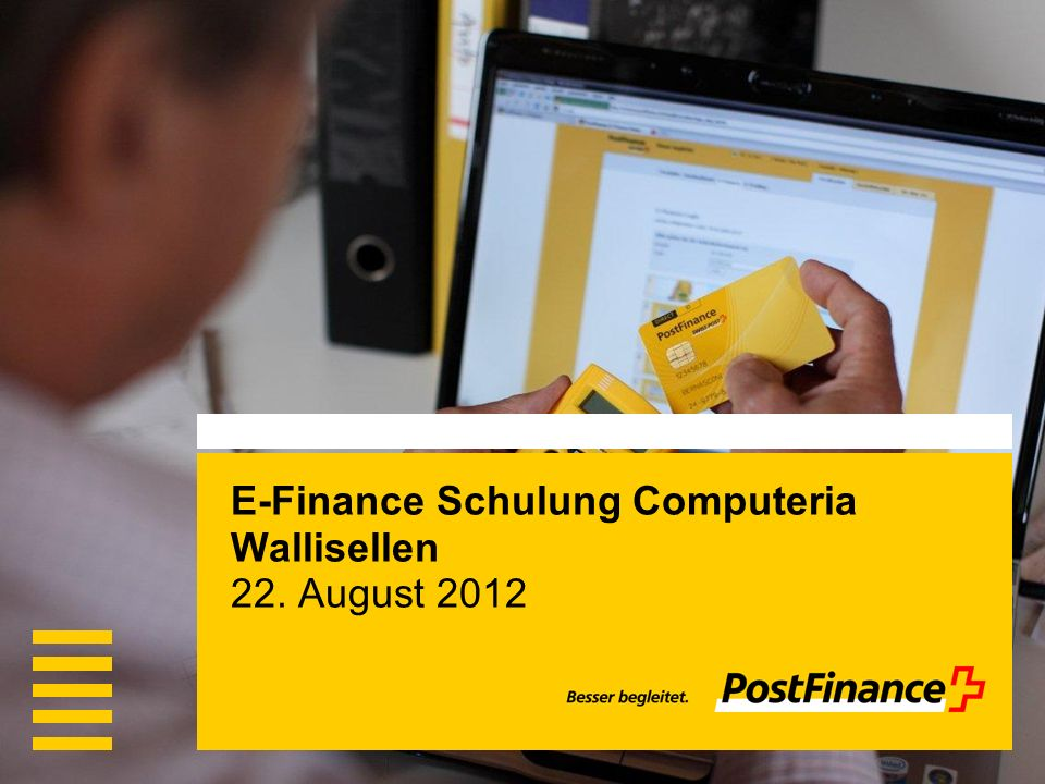 E-Finance Schulung Computeria Wallisellen 22. August 2012