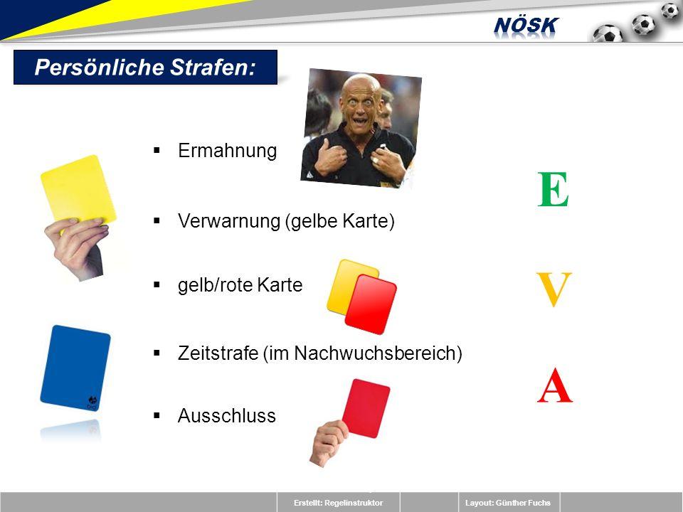 E V A Persönliche Strafen: Ermahnung Verwarnung (gelbe Karte)