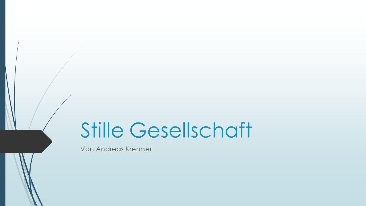 Stille Gesellschaft Von Andreas Kremser