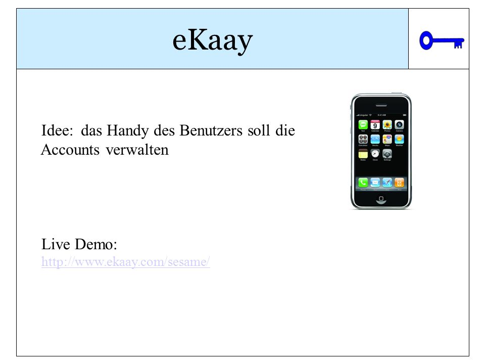eKaay das Handy des Benutzers soll die Accounts verwalten Idee: