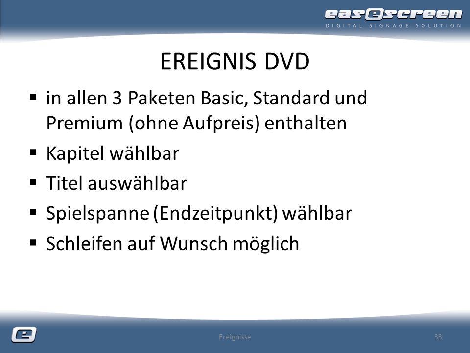 EREIGNIS DVD in allen 3 Paketen Basic, Standard und Premium (ohne Aufpreis) enthalten. Kapitel wählbar.