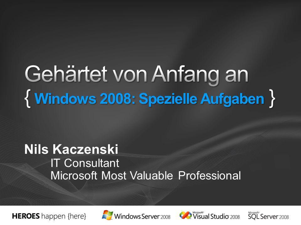 Gehärtet von Anfang an { Windows 2008: Spezielle Aufgaben }