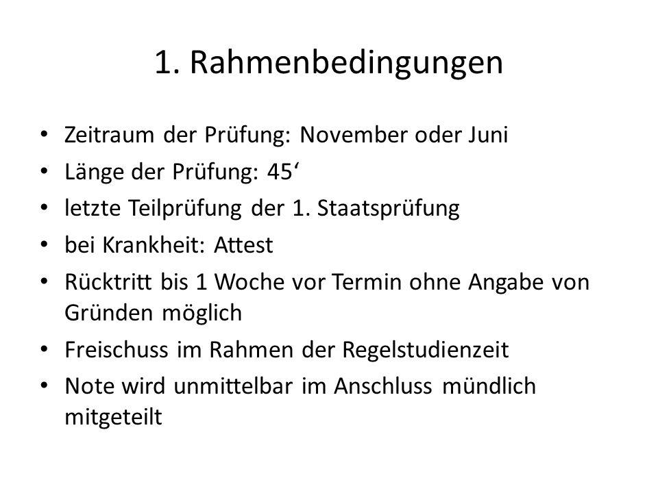 1. Rahmenbedingungen Zeitraum der Prüfung: November oder Juni