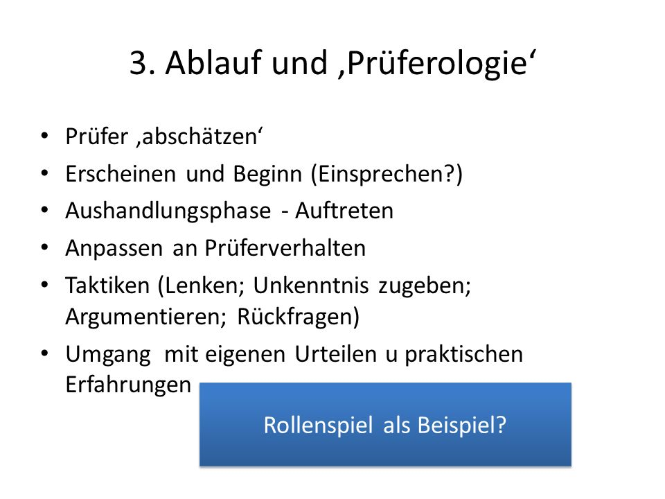 3. Ablauf und 'Prüferologie'