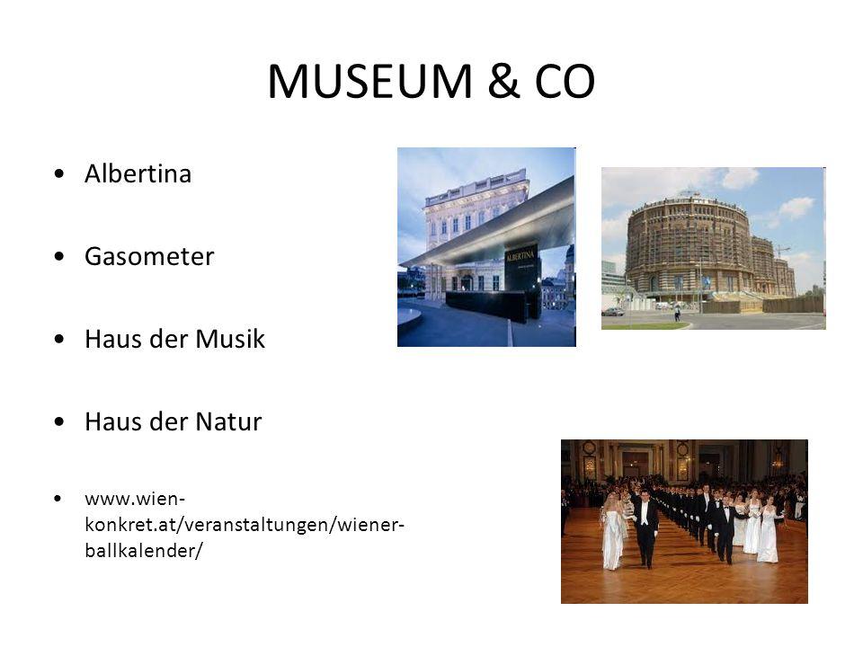 MUSEUM & CO Albertina Gasometer Haus der Musik Haus der Natur