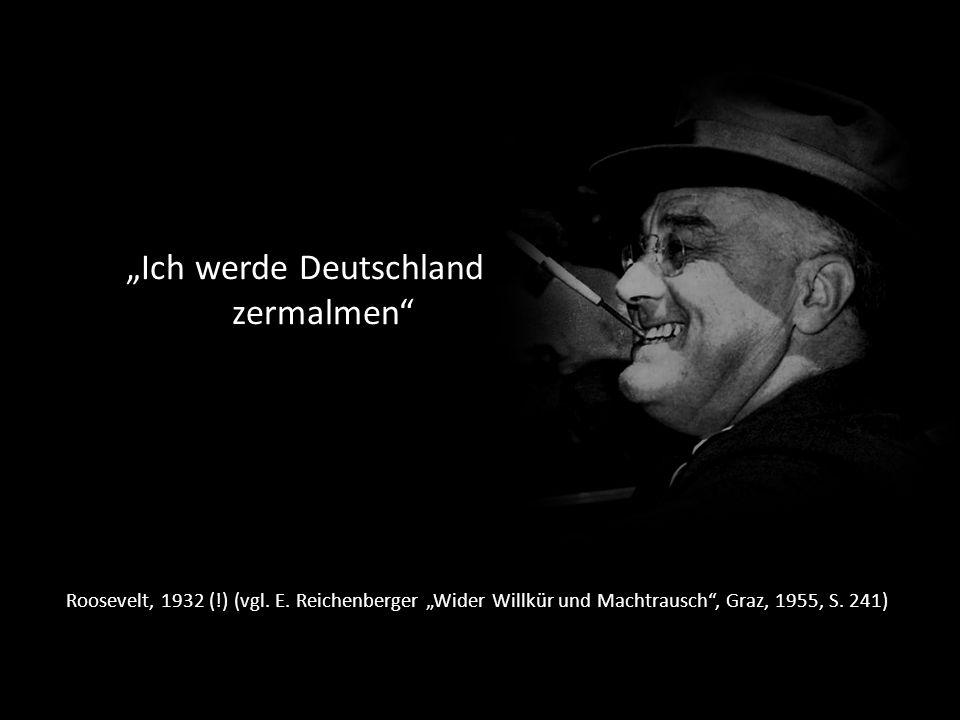 """""""Ich werde Deutschland zermalmen"""