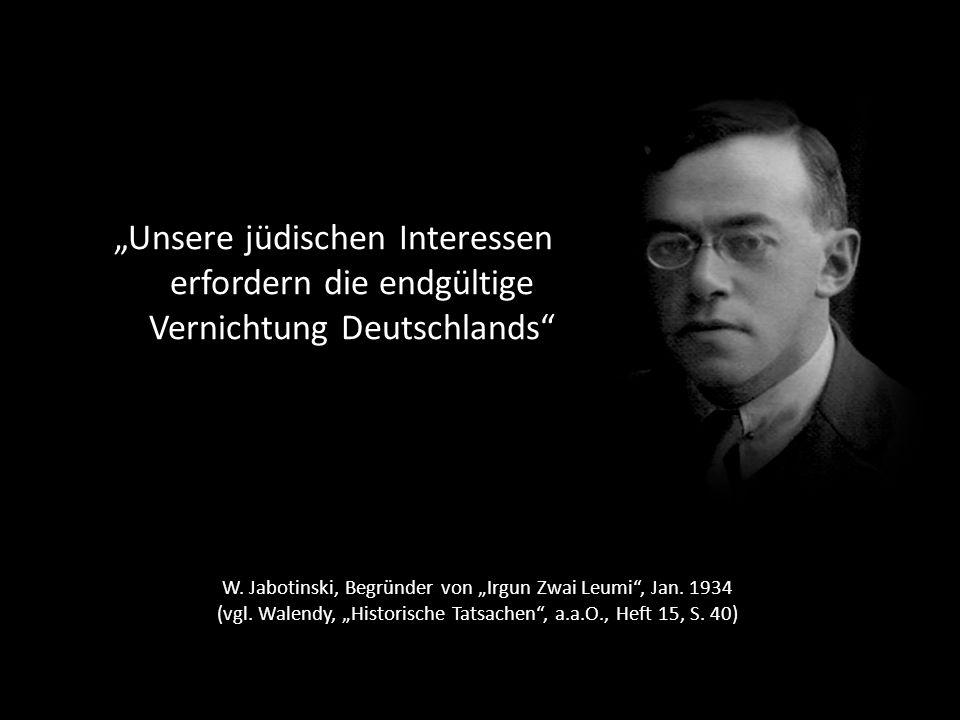 """""""Unsere jüdischen Interessen erfordern die endgültige Vernichtung Deutschlands"""