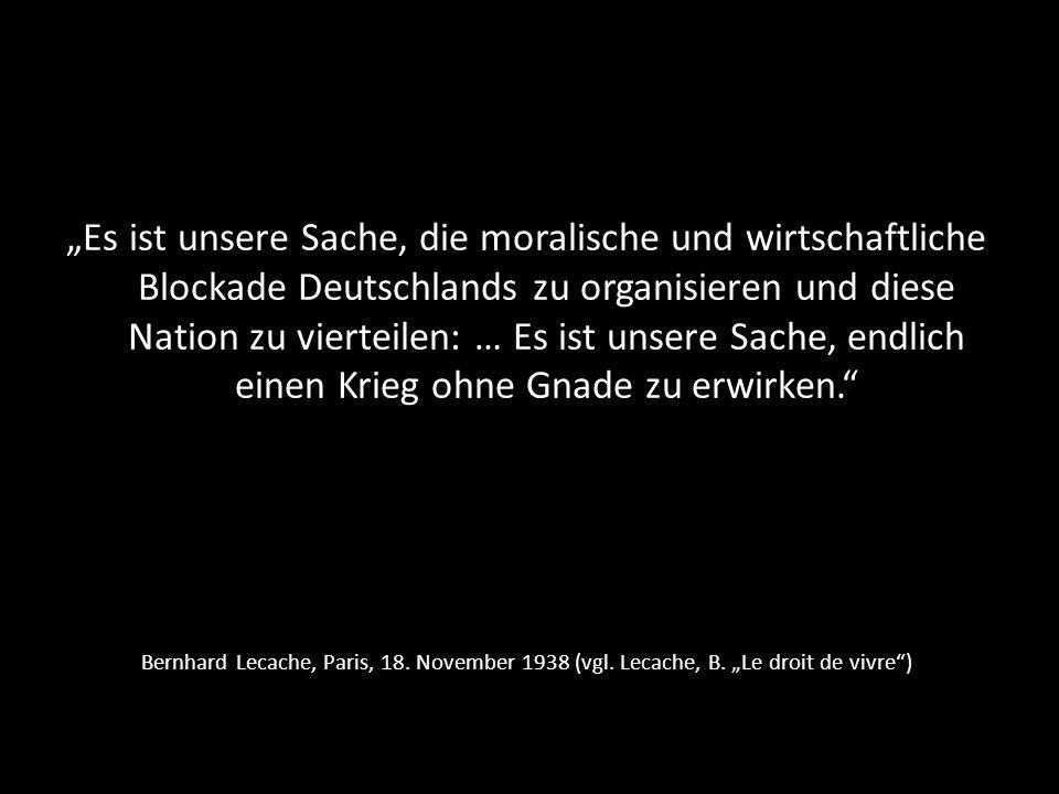 """""""Es ist unsere Sache, die moralische und wirtschaftliche Blockade Deutschlands zu organisieren und diese Nation zu vierteilen: … Es ist unsere Sache, endlich einen Krieg ohne Gnade zu erwirken."""