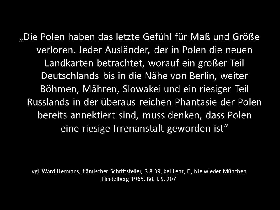 """""""Die Polen haben das letzte Gefühl für Maß und Größe verloren"""