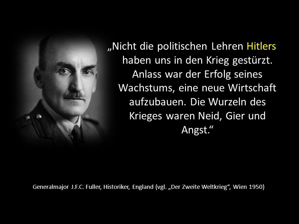 """""""Nicht die politischen Lehren Hitlers haben uns in den Krieg gestürzt"""