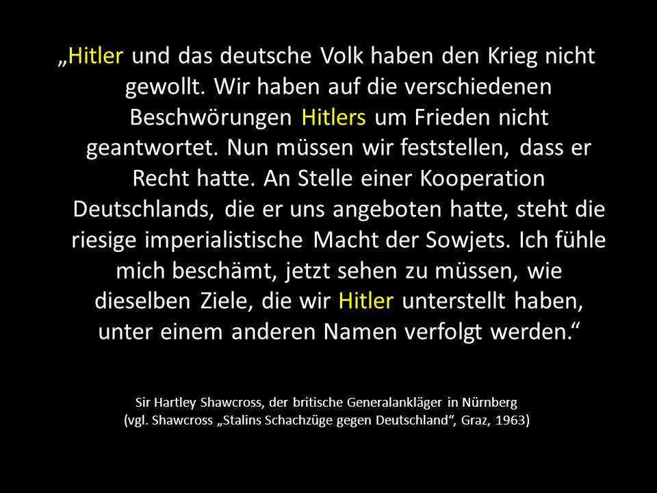 """""""Hitler und das deutsche Volk haben den Krieg nicht gewollt"""