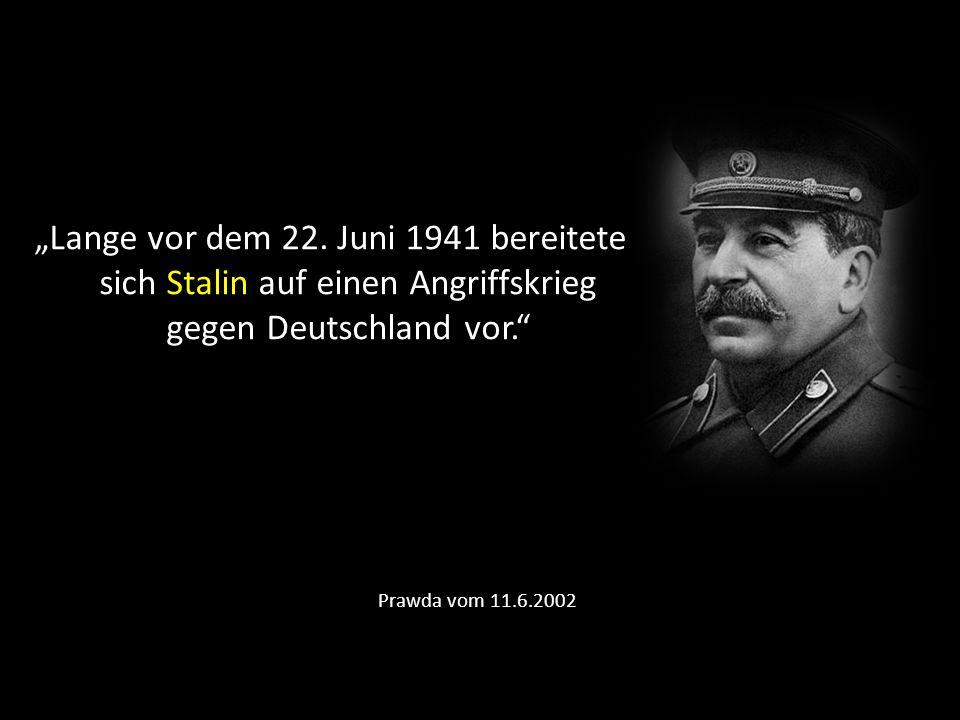 """""""Lange vor dem 22. Juni 1941 bereitete sich Stalin auf einen Angriffskrieg gegen Deutschland vor."""