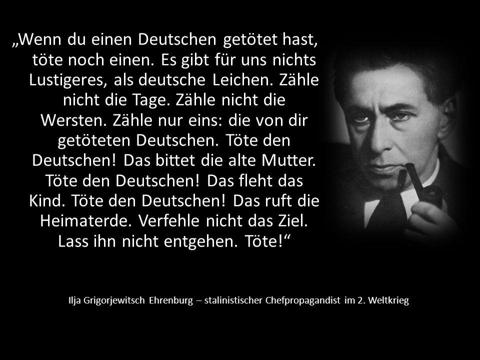 """""""Wenn du einen Deutschen getötet hast, töte noch einen"""