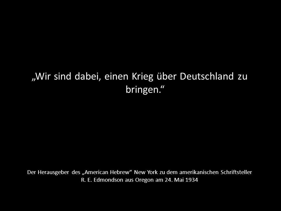 """""""Wir sind dabei, einen Krieg über Deutschland zu bringen."""