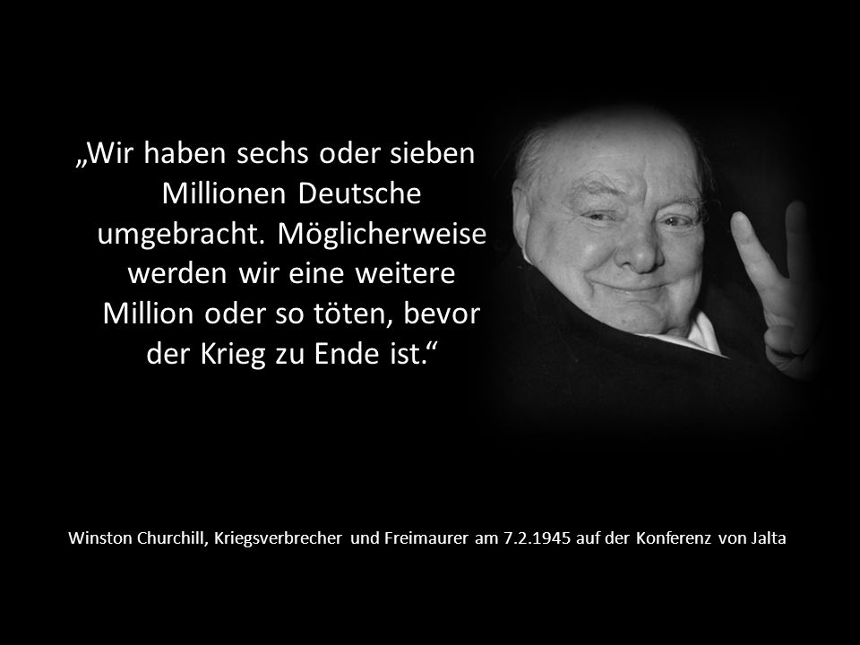 """""""Wir haben sechs oder sieben Millionen Deutsche umgebracht"""