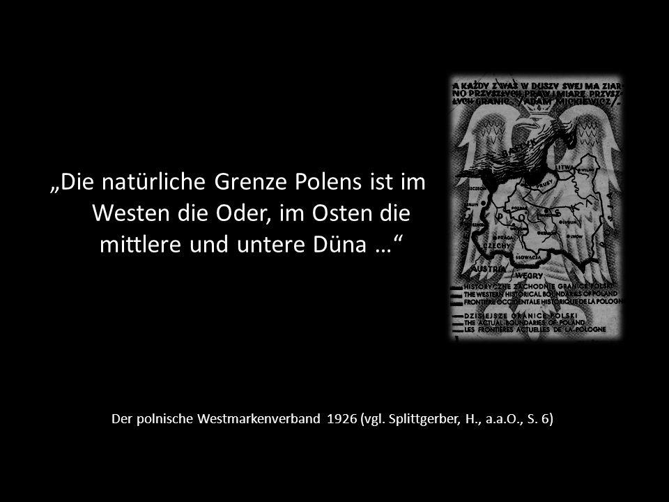 """""""Die natürliche Grenze Polens ist im Westen die Oder, im Osten die mittlere und untere Düna …"""