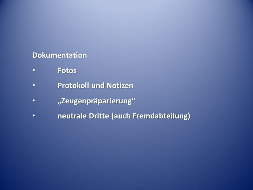 Dokumentation Fotos. Protokoll und Notizen.