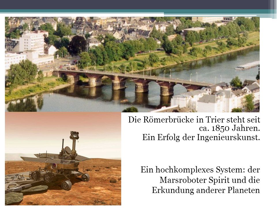 Die Römerbrücke in Trier steht seit ca. 1850 Jahren