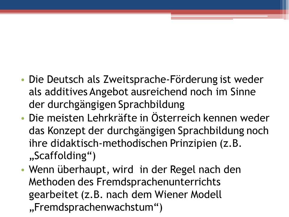 Die Deutsch als Zweitsprache-Förderung ist weder als additives Angebot ausreichend noch im Sinne der durchgängigen Sprachbildung