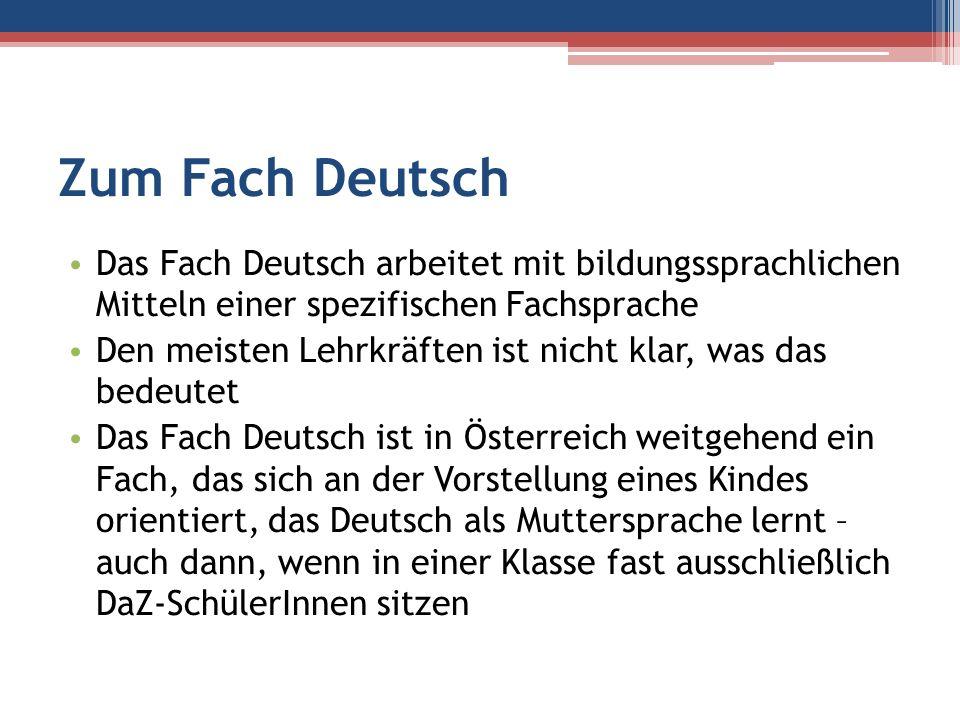 Zum Fach Deutsch Das Fach Deutsch arbeitet mit bildungssprachlichen Mitteln einer spezifischen Fachsprache.