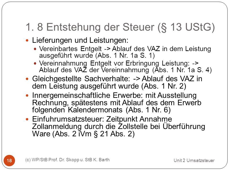 1. 8 Entstehung der Steuer (§ 13 UStG)