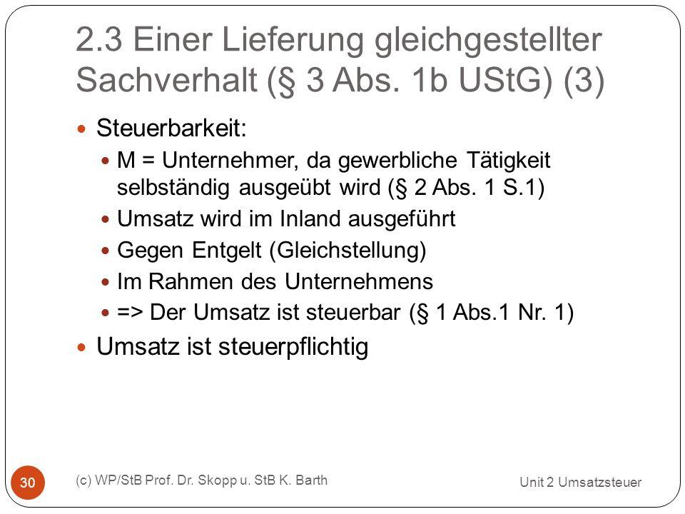 2. 3 Einer Lieferung gleichgestellter Sachverhalt (§ 3 Abs