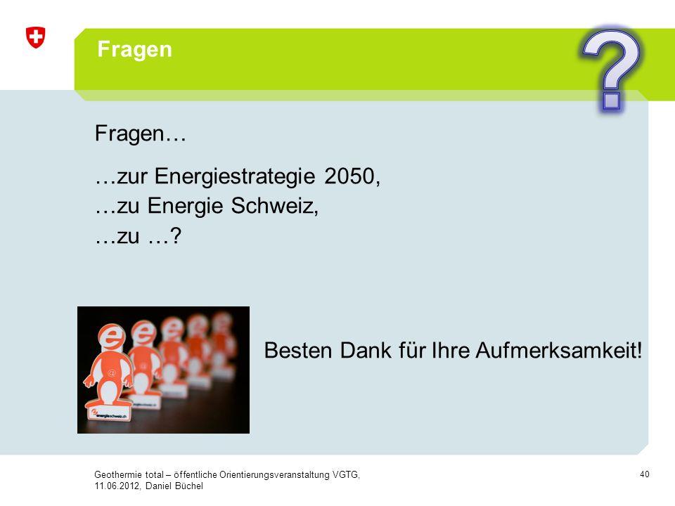 Fragen. Fragen… …zur Energiestrategie 2050, …zu Energie Schweiz, …zu … Besten Dank für Ihre Aufmerksamkeit! !!!