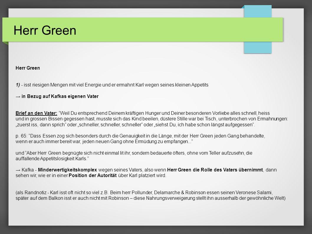 Herr Green Herr Green. 1) - isst riesigen Mengen mit viel Energie und er ermahnt Karl wegen seines kleinen Appetits.