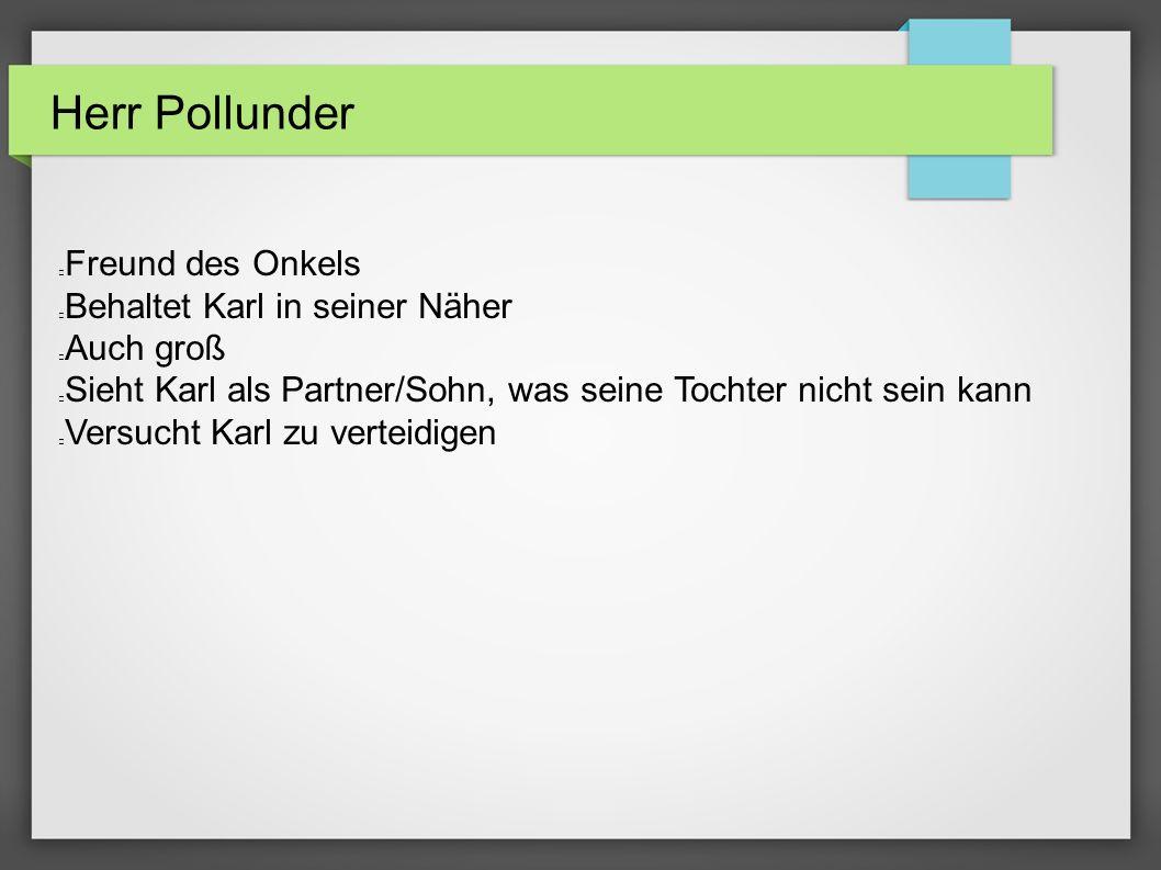 Herr Pollunder Freund des Onkels Behaltet Karl in seiner Näher