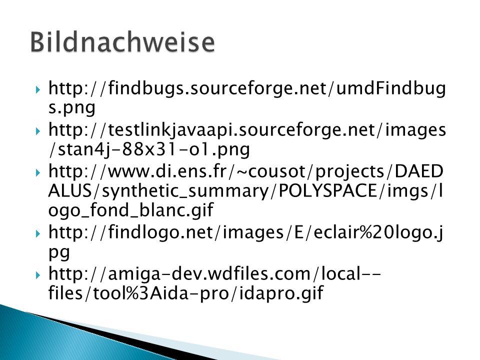 Bildnachweise http://findbugs.sourceforge.net/umdFindbug s.png