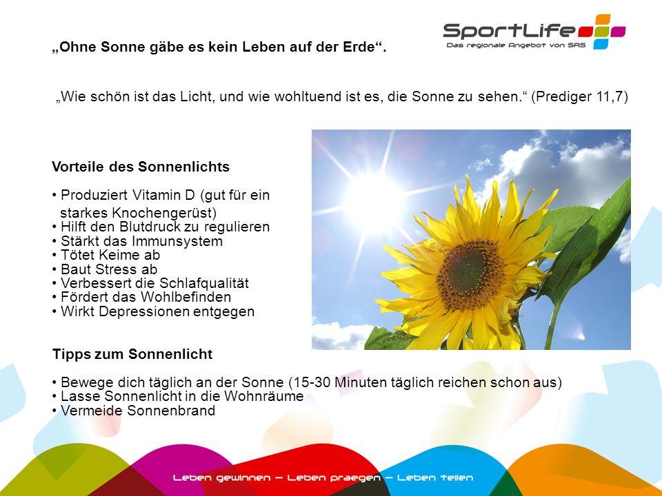 Vorteile des Sonnenlichts • Produziert Vitamin D (gut für ein