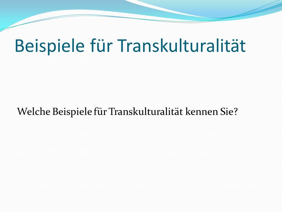 Beispiele für Transkulturalität