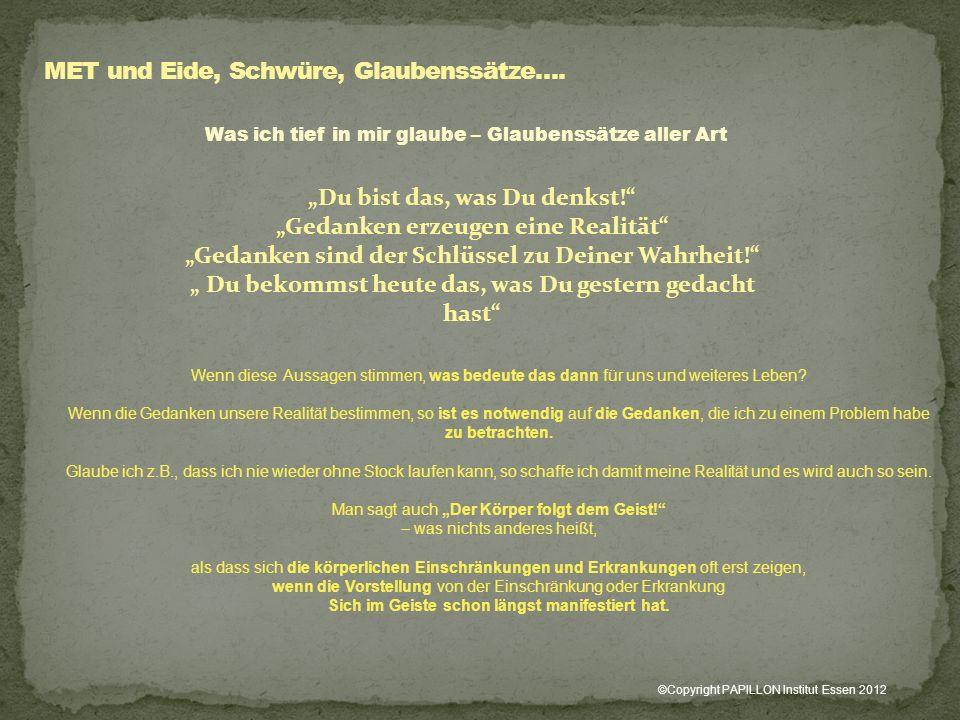 MET und Eide, Schwüre, Glaubenssätze….