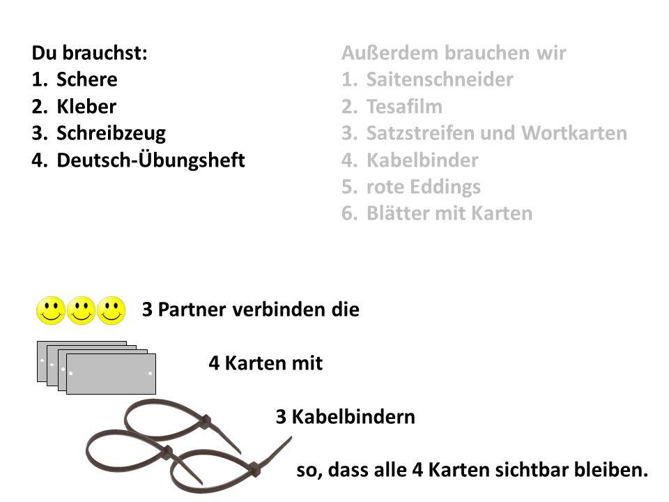 Du brauchst: Schere. Kleber. Schreibzeug. Deutsch-Übungsheft. Außerdem brauchen wir. Saitenschneider.