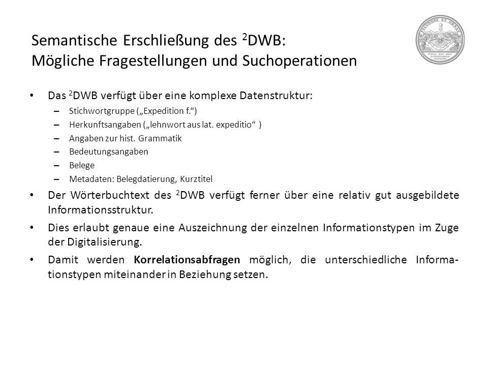 Semantische Erschließung des 2DWB: Mögliche Fragestellungen und Suchoperationen