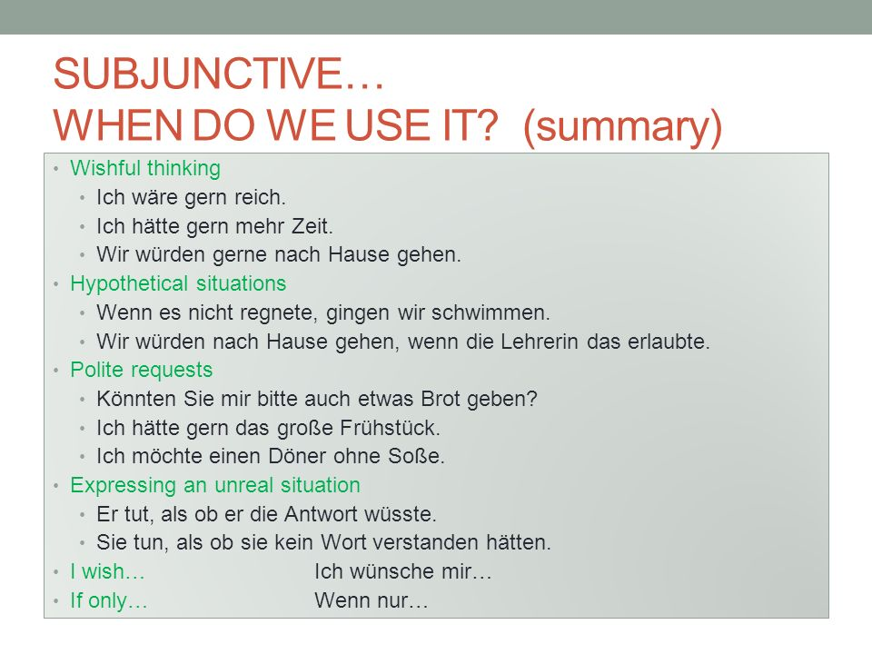 SUBJUNCTIVE… WHEN DO WE USE IT (summary)