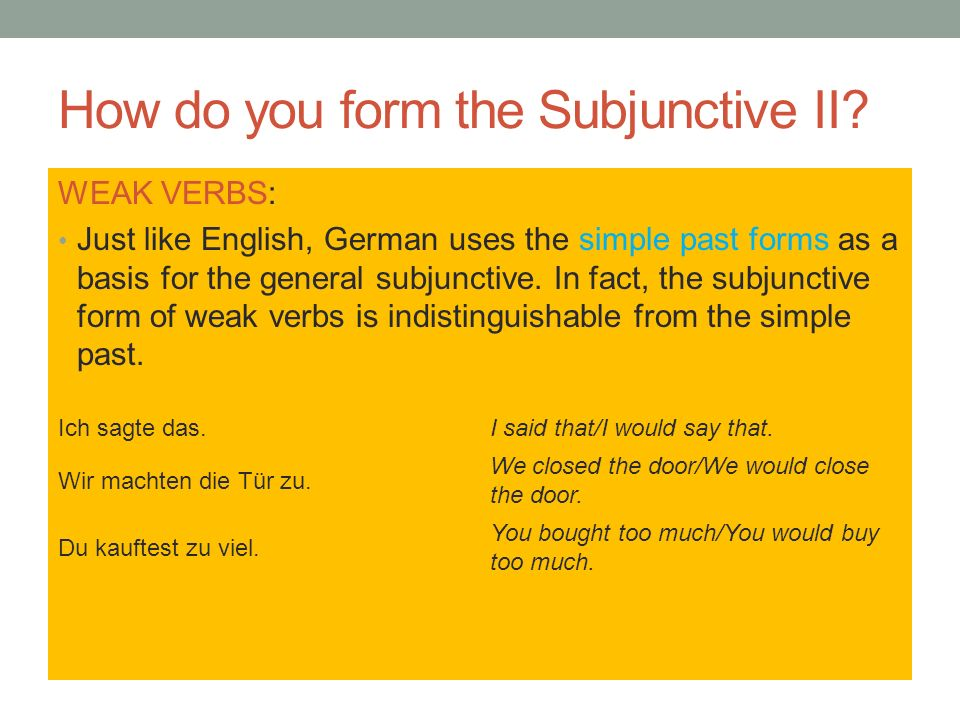 How do you form the Subjunctive II